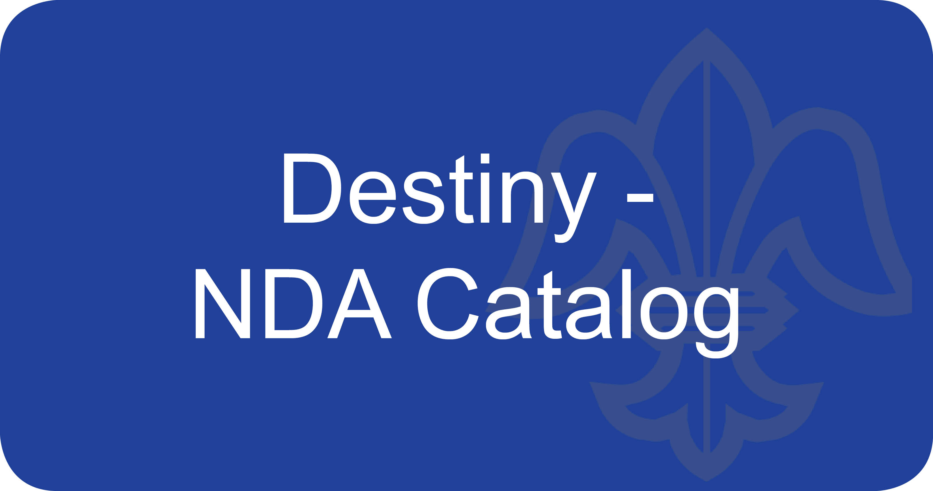 Blue button linking to information about the Destiny, the NDA catalog.
