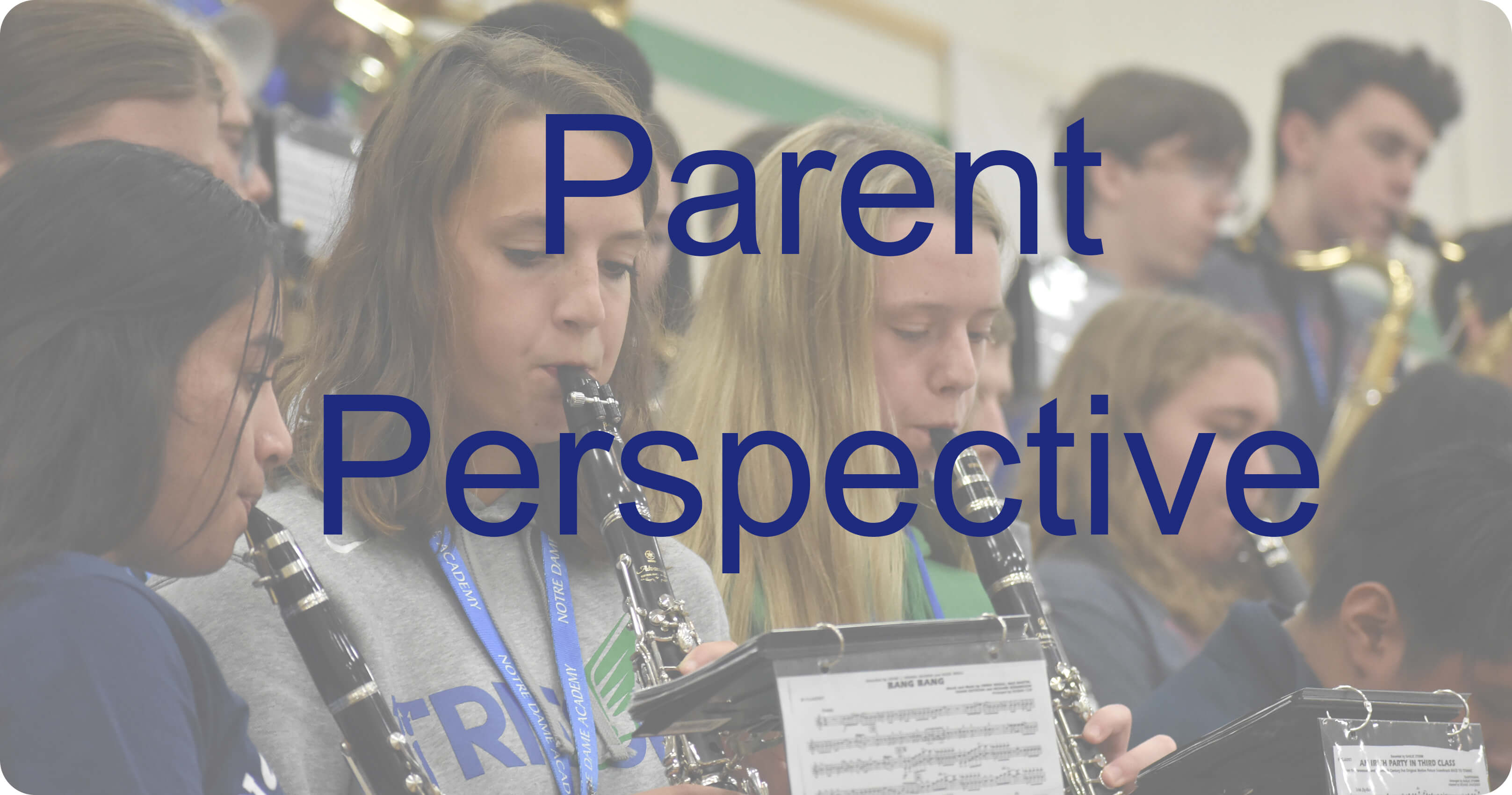 Photo of band students with text reading Parent Perspective